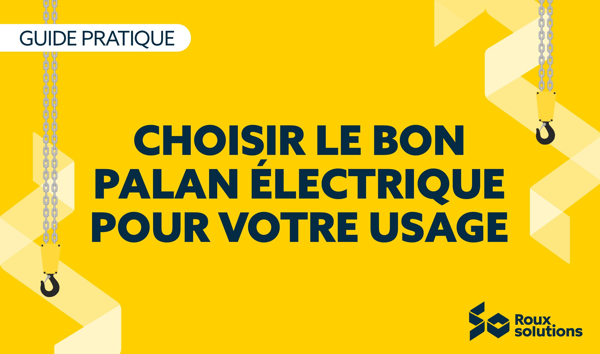 Checklist – Choisir le bon palan électrique pour votre usage